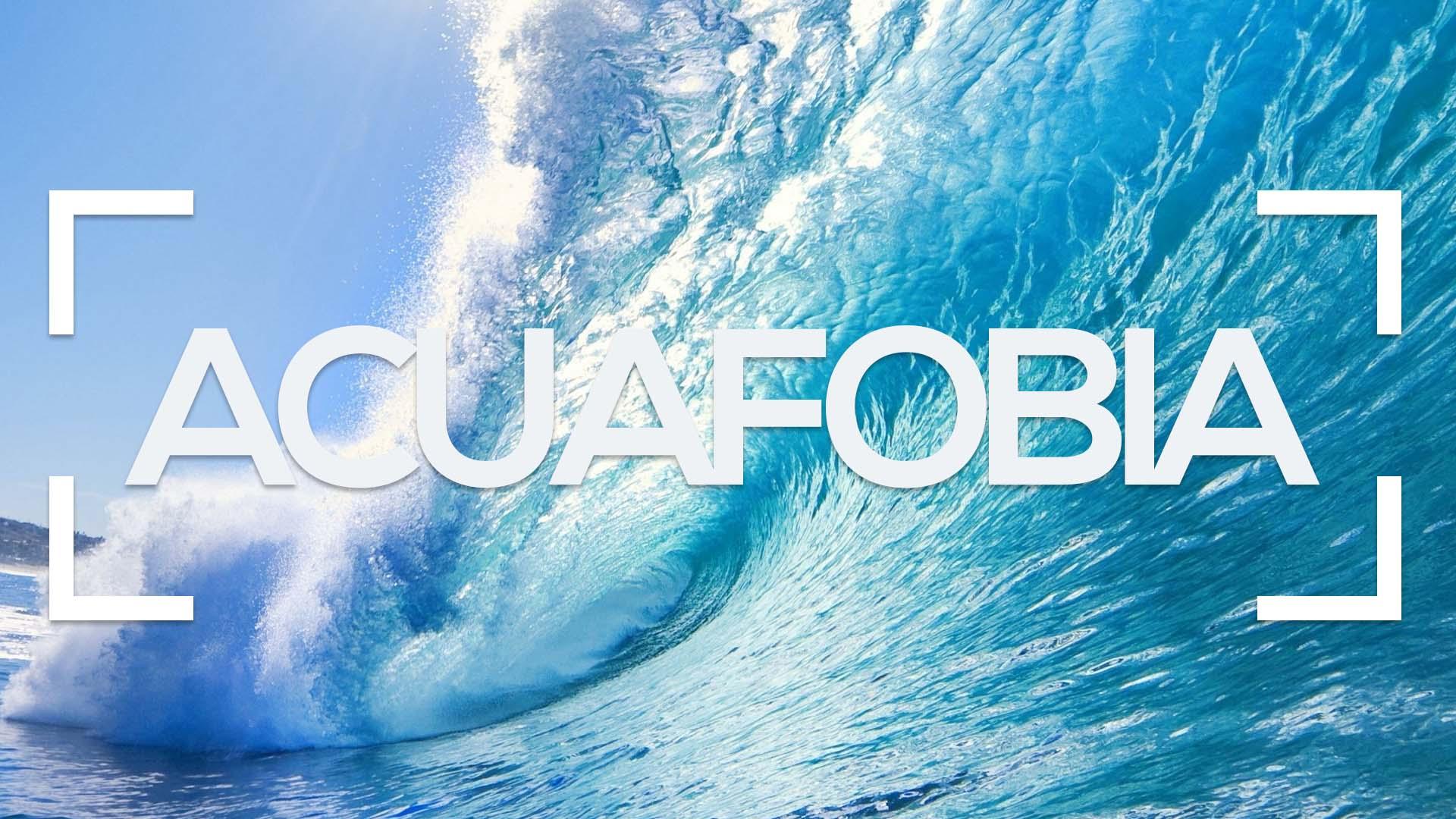 se muestra una ola de mar y la palabra acuafobia