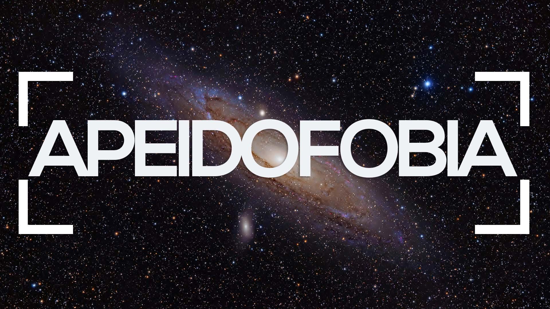 Se muestra el cosmos y la palabra apeidofobia